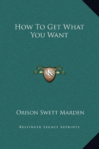 9781169202894: How to Get What You Want
