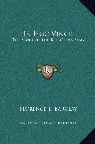 9781169203716: In Hoc Vince: The Story of the Red Cross Flag