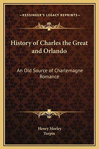 9781169206410: History of Charles the Great and Orlando: An Old Source of Charlemagne Romance