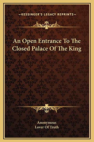 9781169207080: An Open Entrance To The Closed Palace Of The King