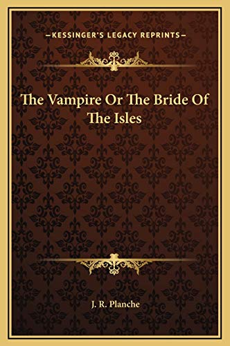 9781169210752: The Vampire Or The Bride Of The Isles