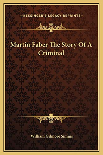 9781169212305: Martin Faber The Story Of A Criminal