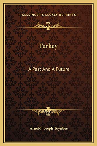 9781169212503: Turkey: A Past And A Future