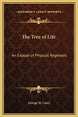 9781169212565: The Tree of Life: An Expose of Physical Regenesis