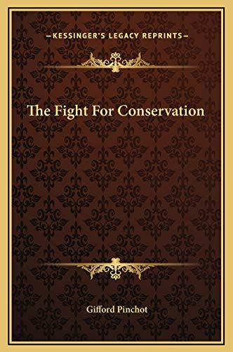 9781169212732: The Fight For Conservation