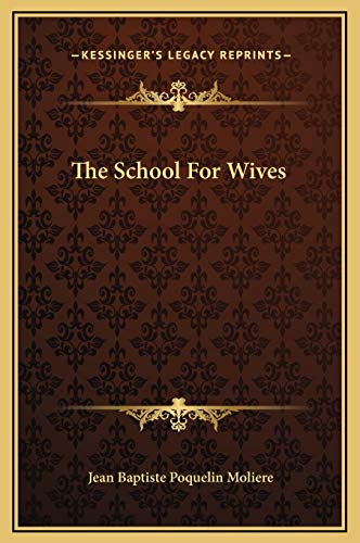 9781169212800: The School For Wives