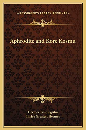 9781169212961: Aphrodite and Kore Kosmu