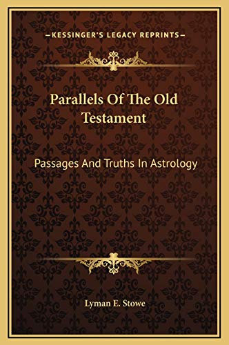9781169213029: Parallels Of The Old Testament: Passages And Truths In Astrology