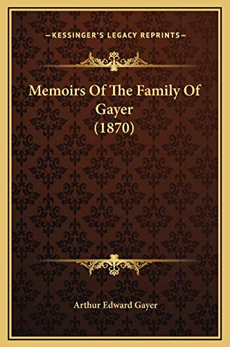 9781169213395: Memoirs Of The Family Of Gayer (1870)