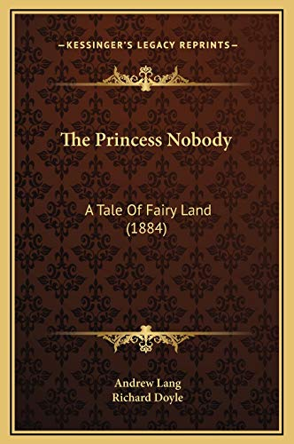 9781169213685: The Princess Nobody: A Tale Of Fairy Land (1884)