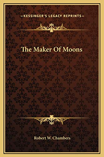 9781169213975: The Maker Of Moons