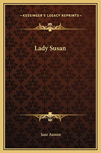 9781169214217: Lady Susan (Kessinger Legacy Reprints)