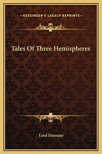Tales Of Three Hemispheres (1169215394) by Lord Dunsany