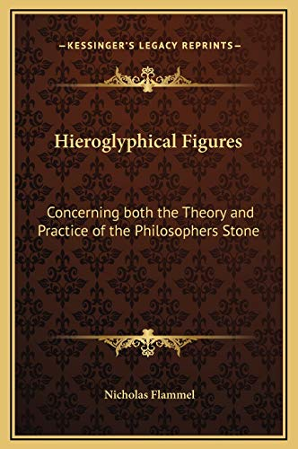 9781169215528: Hieroglyphical Figures: Concerning Both the Theory and Practice of the Philosophers Stone