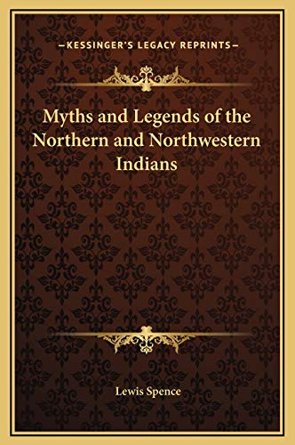 9781169216181: Myths and Legends of the Northern and Northwestern Indians