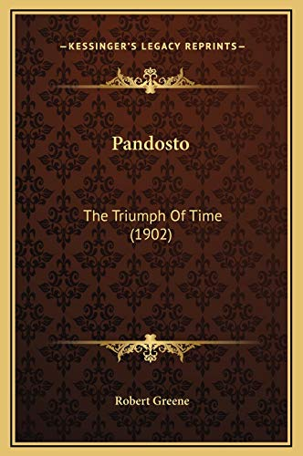 Pandosto: The Triumph Of Time (1902) (9781169216617) by Robert Greene