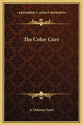 9781169217157: The Color Cure