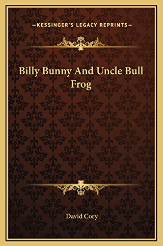 9781169217225: Billy Bunny And Uncle Bull Frog