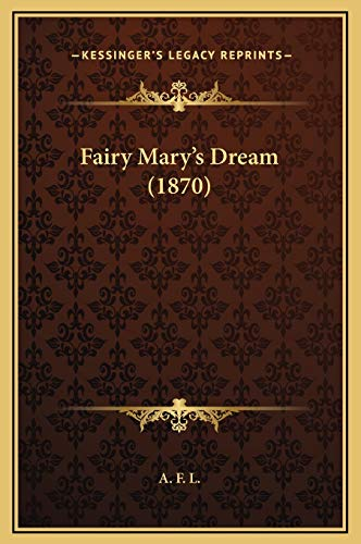 9781169218185: Fairy Mary's Dream (1870)