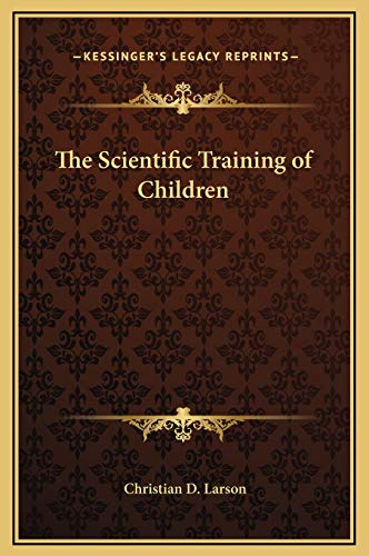 9781169218567: The Scientific Training of Children