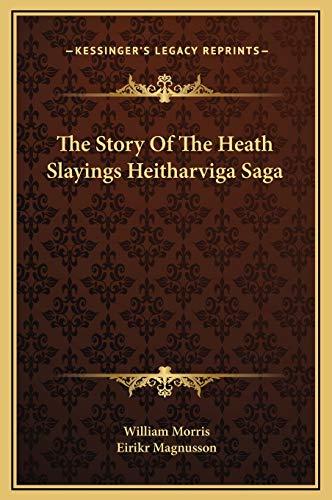 9781169218802: The Story Of The Heath Slayings Heitharviga Saga