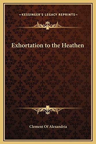 9781169219618: Exhortation to the Heathen