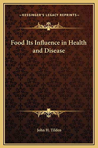 9781169220317: Food Its Influence in Health and Disease
