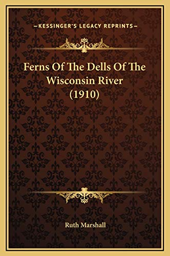 9781169220898: Ferns of the Dells of the Wisconsin River (1910)