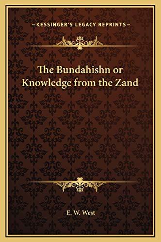 9781169221130: The Bundahishn or Knowledge from the Zand