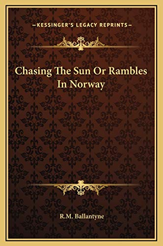 9781169222298: Chasing The Sun Or Rambles In Norway