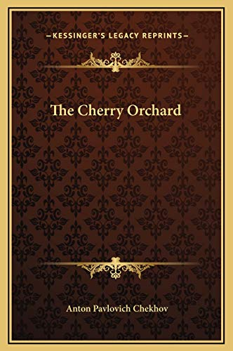 9781169222472: The Cherry Orchard (Kessinger Legacy Reprints)