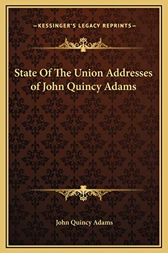 9781169222878: State Of The Union Addresses of John Quincy Adams