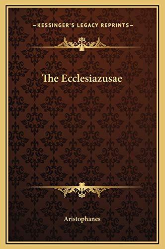 9781169222922: The Ecclesiazusae