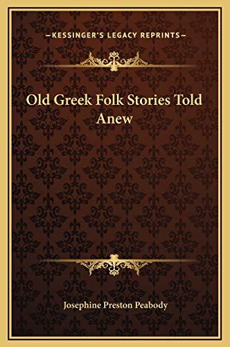 9781169223738: Old Greek Folk Stories Told Anew