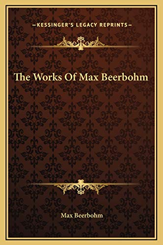 9781169223882: The Works Of Max Beerbohm
