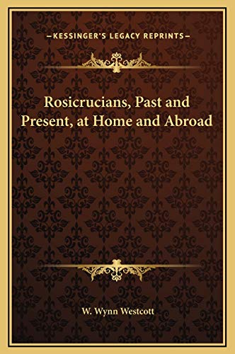 9781169225084: Rosicrucians, Past and Present, at Home and Abroad
