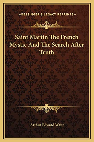 9781169225466: Saint Martin the French Mystic and the Search After Truth