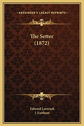 9781169227057: The Setter (1872)