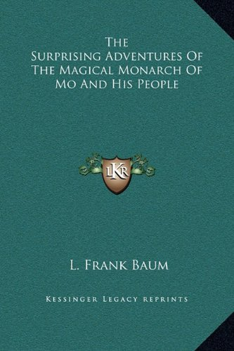 The Surprising Adventures Of The Magical Monarch Of Mo And His People (116922797X) by L. Frank Baum