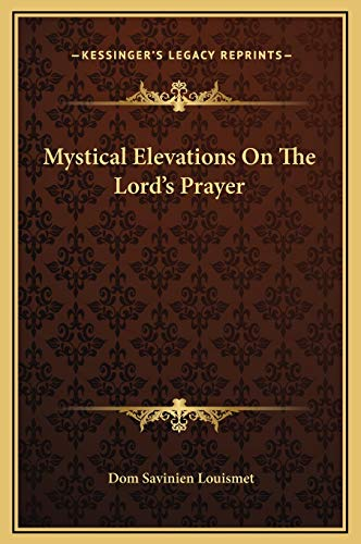 9781169228085: Mystical Elevations On The Lord's Prayer