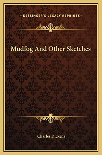 Mudfog And Other Sketches (9781169229167) by Dickens, Charles