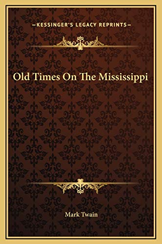 9781169229181: Old Times On The Mississippi