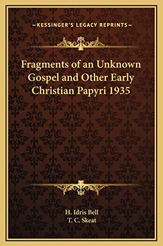 9781169229327: Fragments of an Unknown Gospel and Other Early Christian Papyri 1935