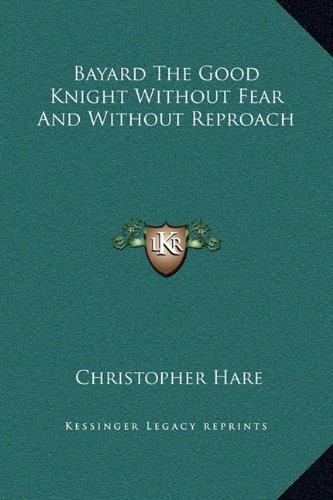 9781169229990: Bayard The Good Knight Without Fear And Without Reproach