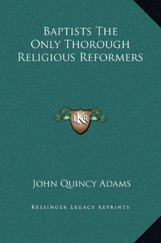 9781169230392: Baptists The Only Thorough Religious Reformers