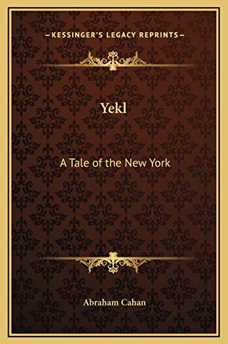 9781169230590: Yekl: A Tale of the New York
