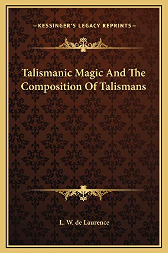 9781169230743: Talismanic Magic And The Composition Of Talismans