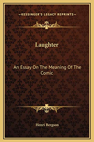 9781169231269: Laughter: An Essay On The Meaning Of The Comic