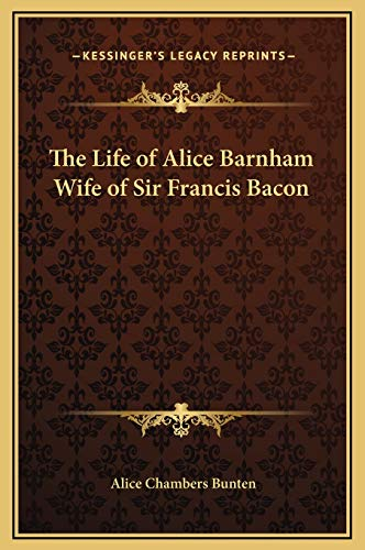 9781169231474: The Life of Alice Barnham Wife of Sir Francis Bacon