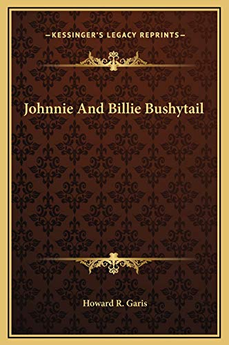 Johnnie And Billie Bushytail (1169231632) by Garis, Howard R.